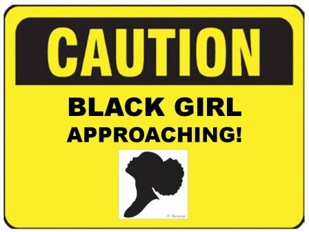 CAUTION Black Girl