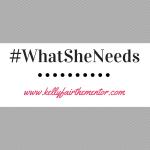 #WhatSheNeeds
